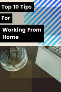Top 10 Tips for working from home