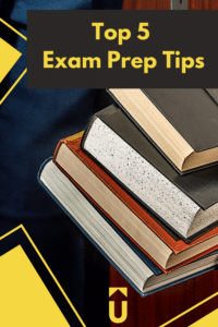Top 5 Exam Prep Tips