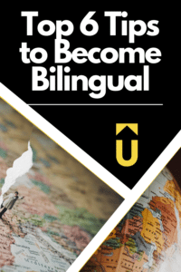 Top 6 Tips to Become Bilingual