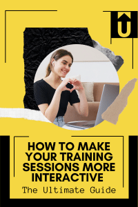 How To Make Your Training Sessions More Interactive (The Ultimate Guide)